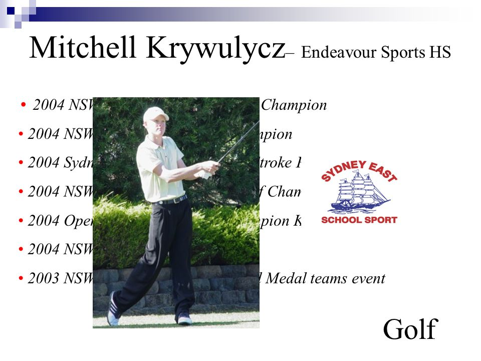 Mitchell Krywulycz– Endeavour Sports HS Golf