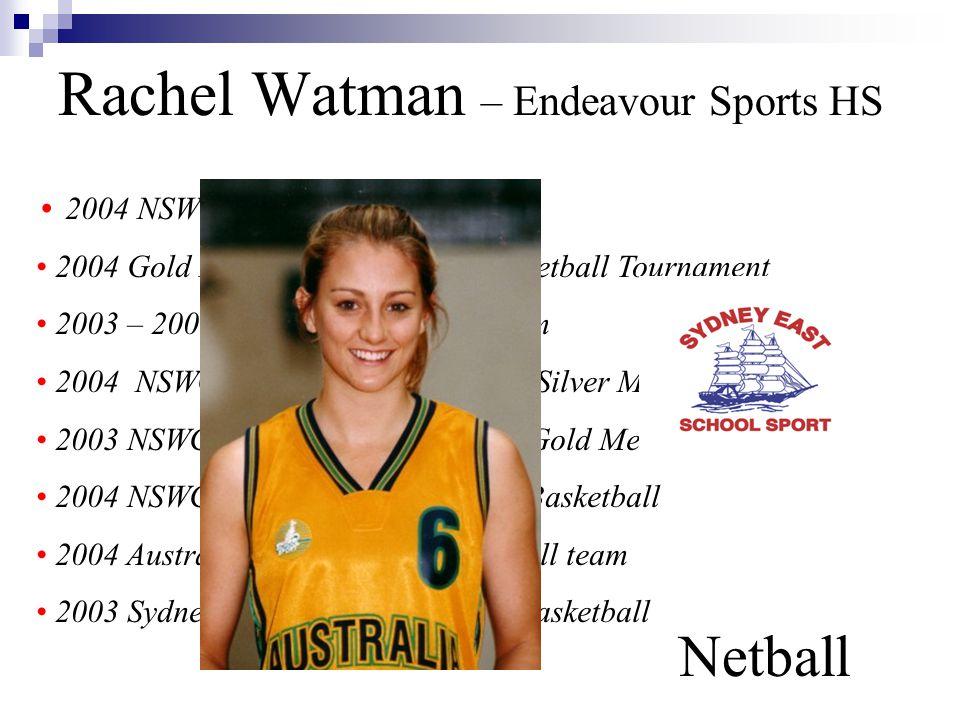 Rachel Watman – Endeavour Sports HS Netball