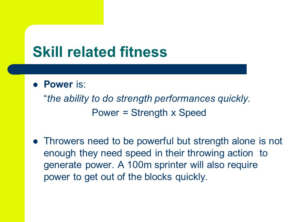 Skill related fitness Power is: