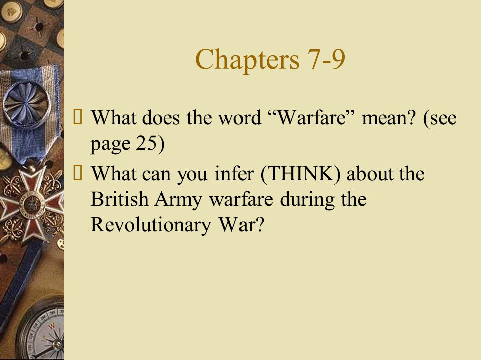 Chapters 7-9 What does the word Warfare mean (see page 25)