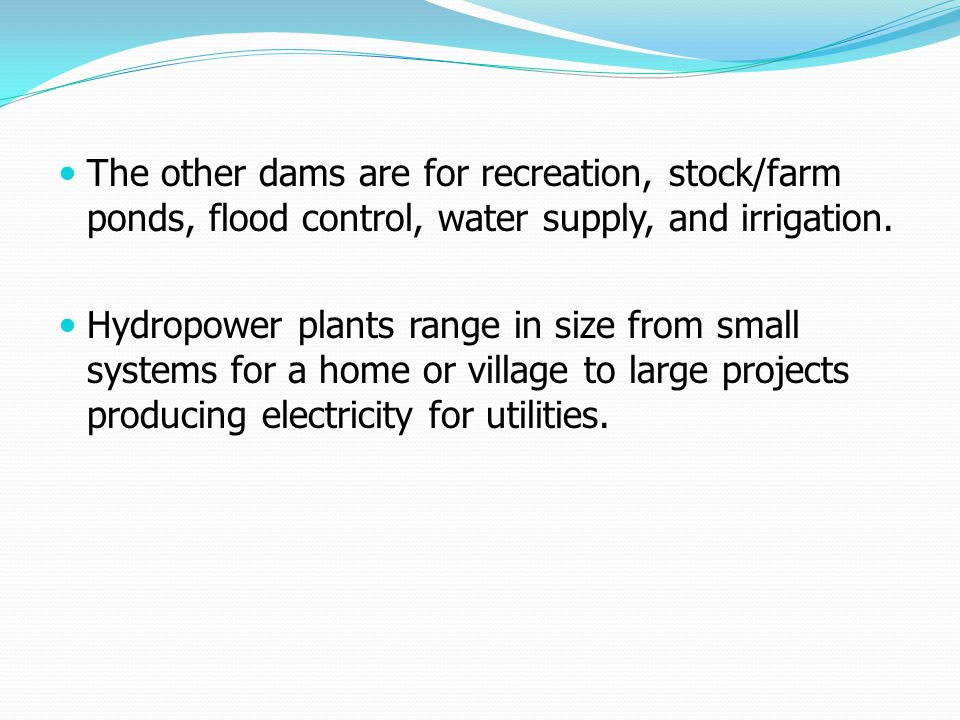 The other dams are for recreation, stock/farm ponds, flood control, water supply, and irrigation.