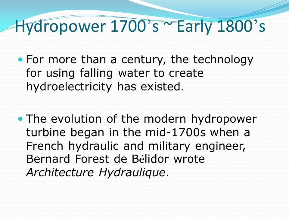 Hydropower 1700's ~ Early 1800's