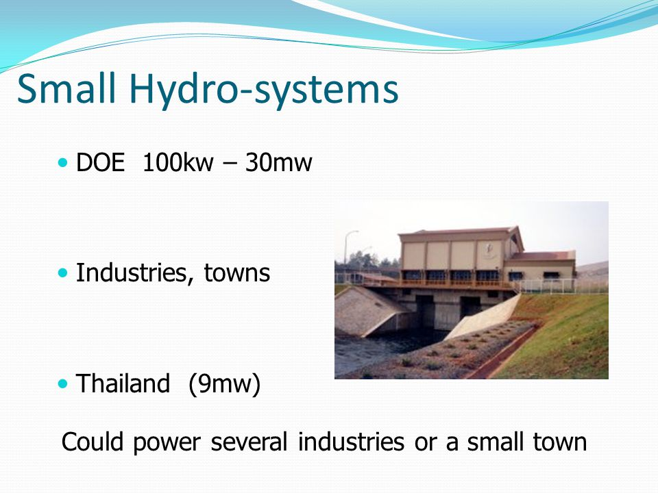 Small Hydro-systems DOE 100kw – 30mw Industries, towns Thailand (9mw)