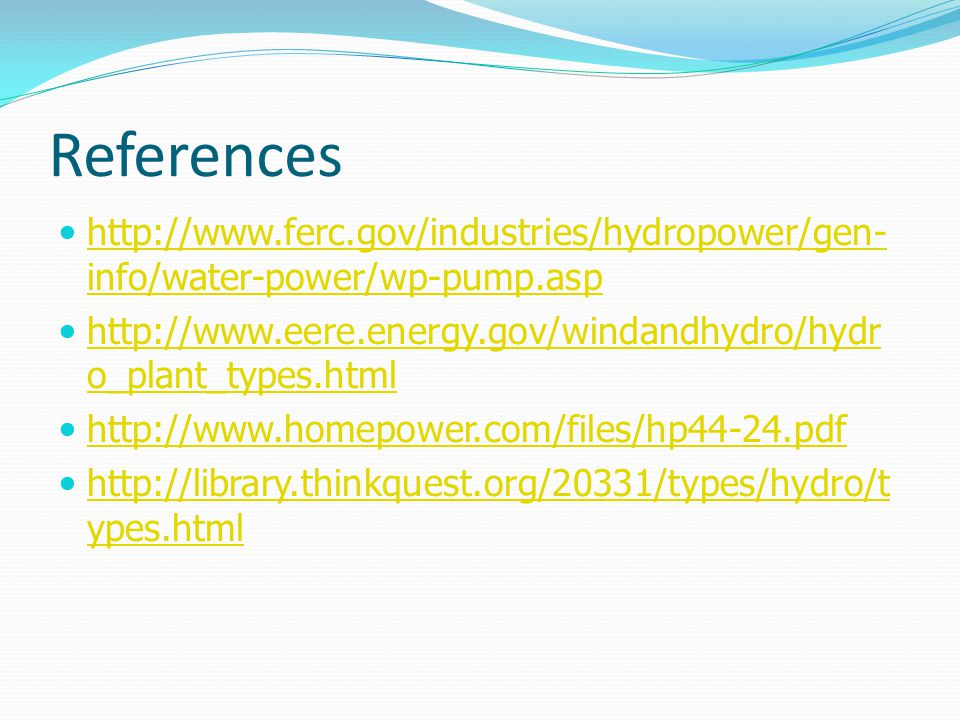 References http://www.ferc.gov/industries/hydropower/gen-info/water-power/wp-pump.asp.