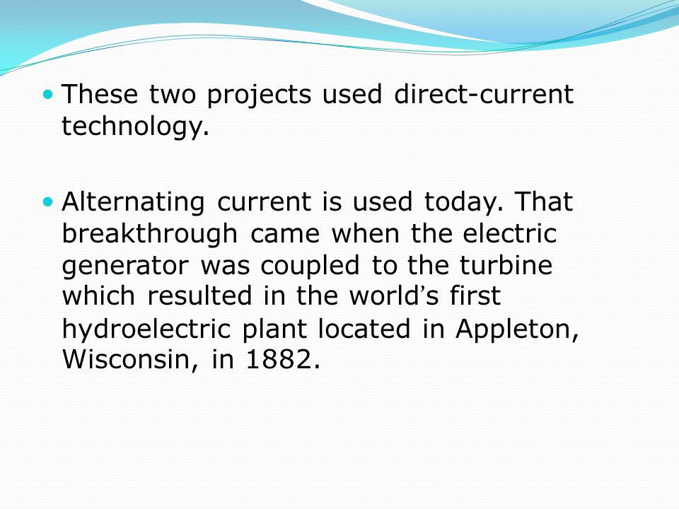 These two projects used direct-current technology.