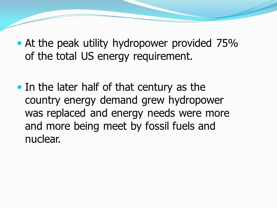 At the peak utility hydropower provided 75% of the total US energy requirement.