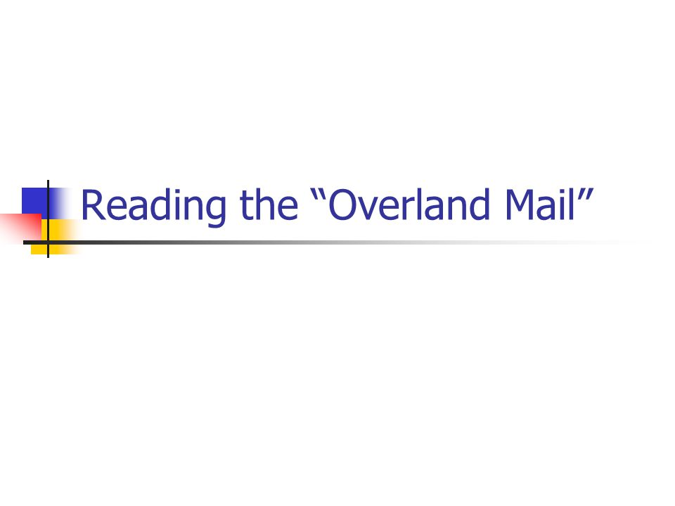 Reading the Overland Mail