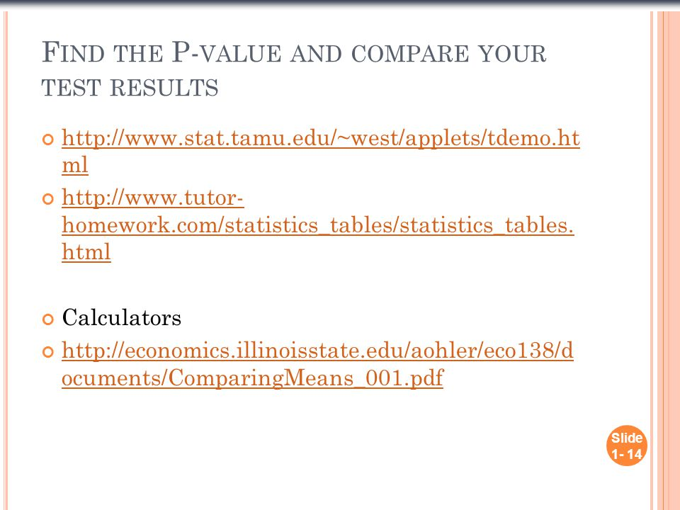Find the P-value and compare your test results