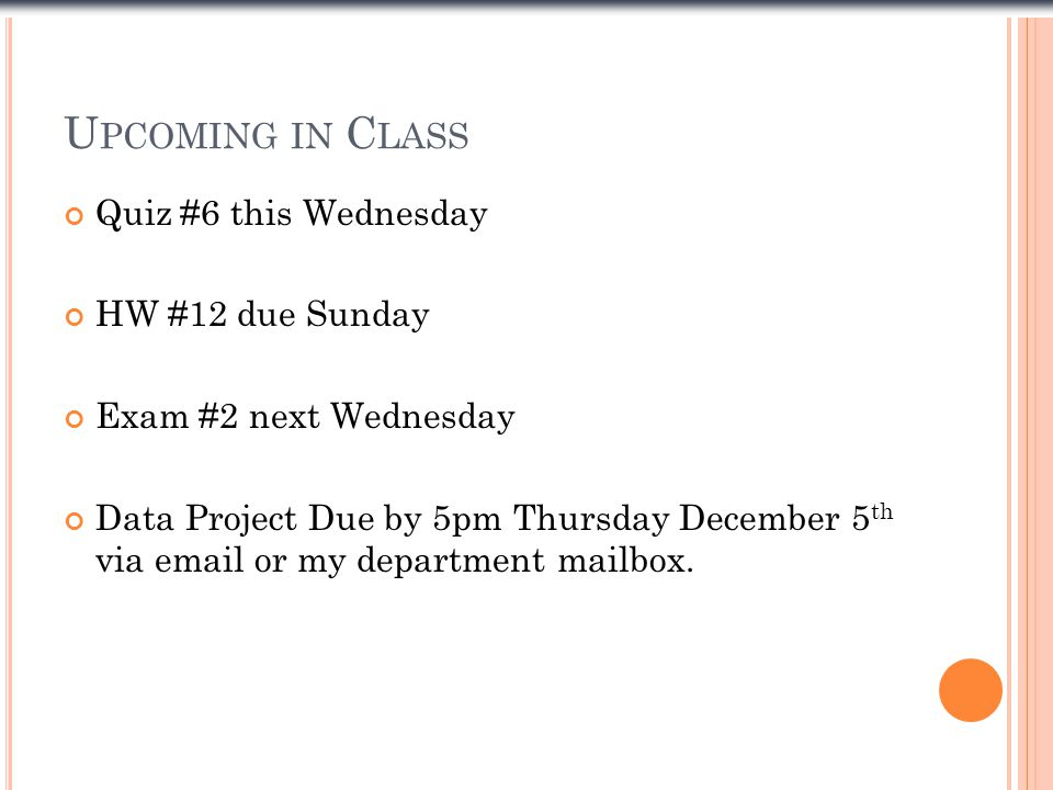 Upcoming in Class Quiz #6 this Wednesday HW #12 due Sunday
