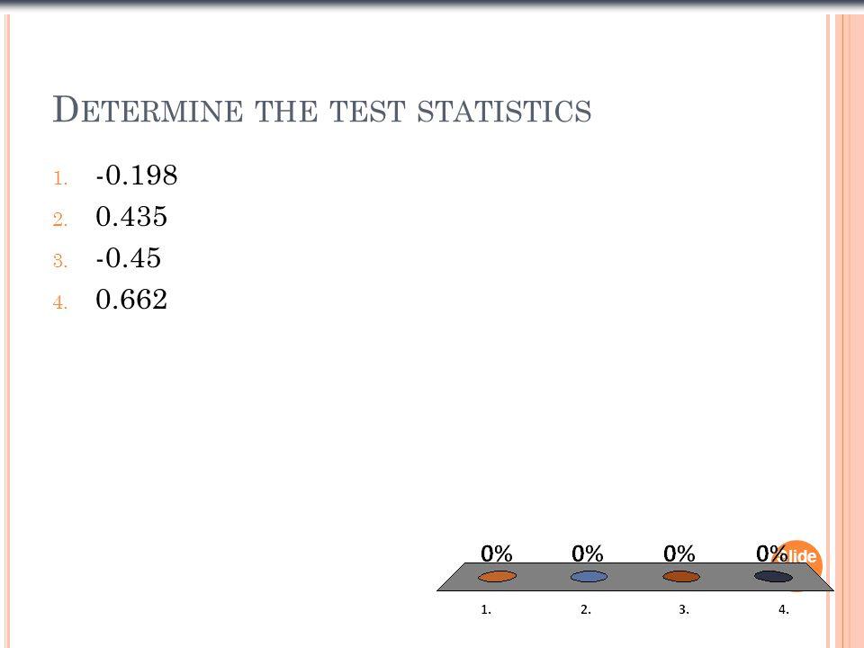 Determine the test statistics