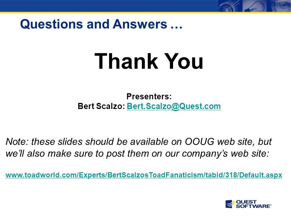 Bert Scalzo: Bert.Scalzo@Quest.com