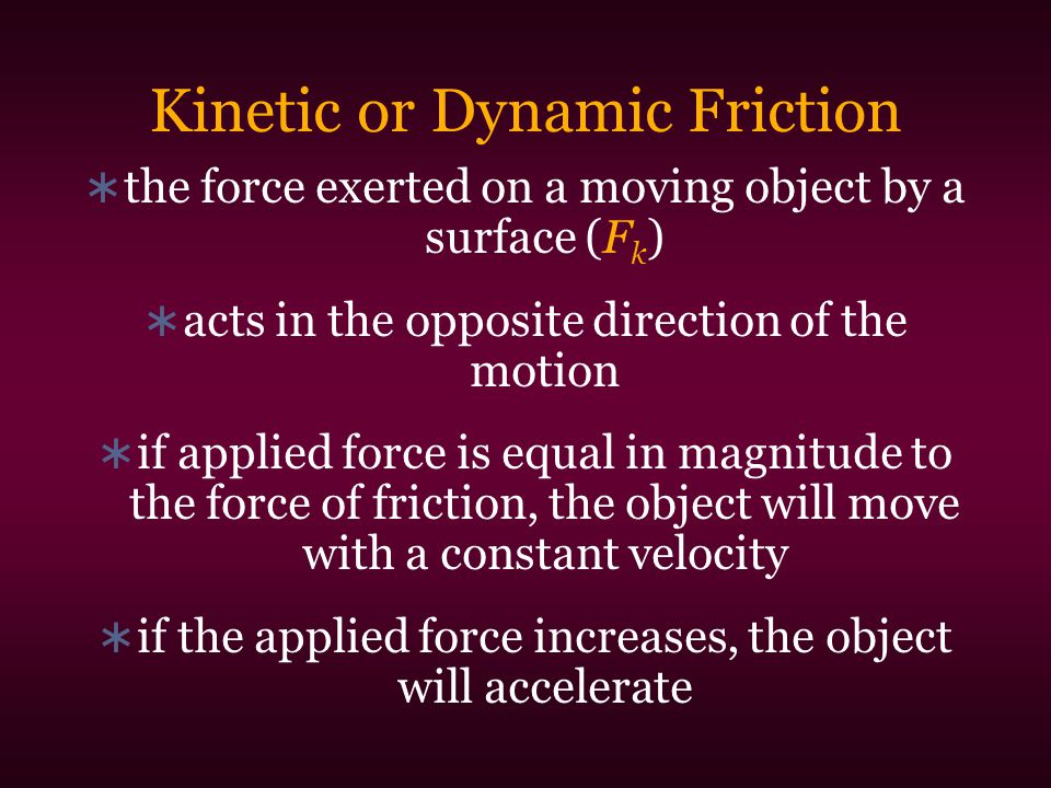 Kinetic or Dynamic Friction