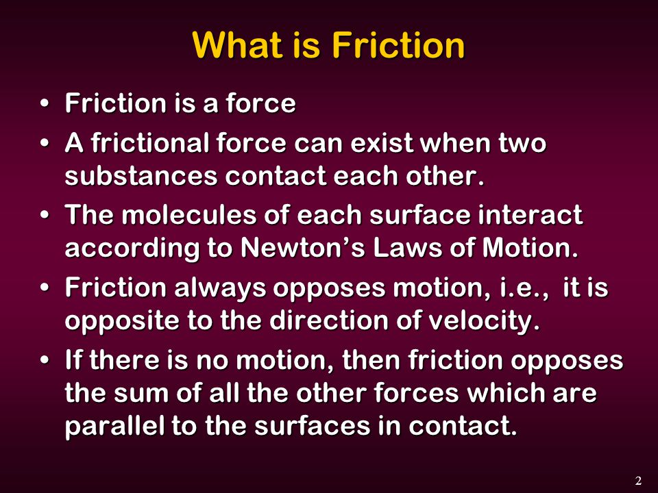What is Friction Friction is a force