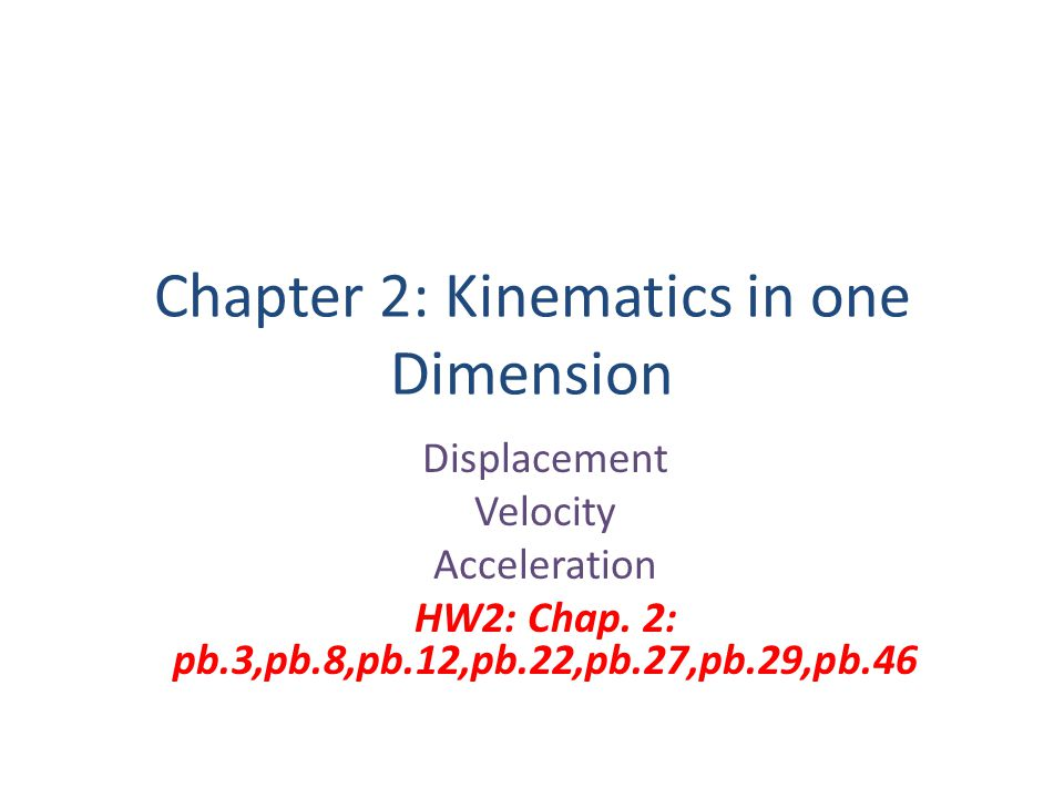 Chapter 2: Kinematics in one Dimension