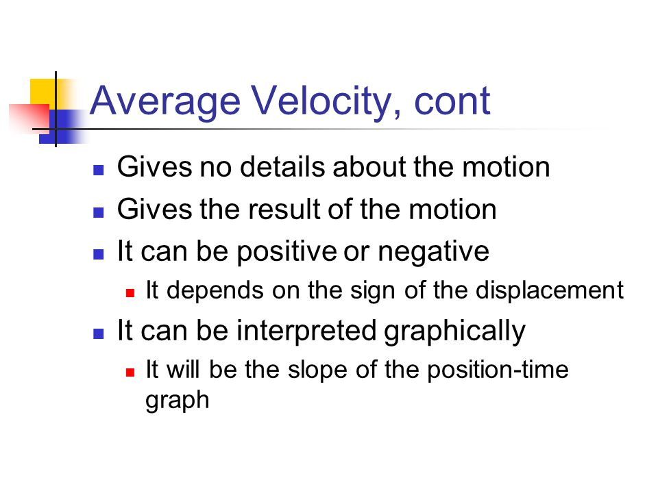 Average Velocity, cont Gives no details about the motion