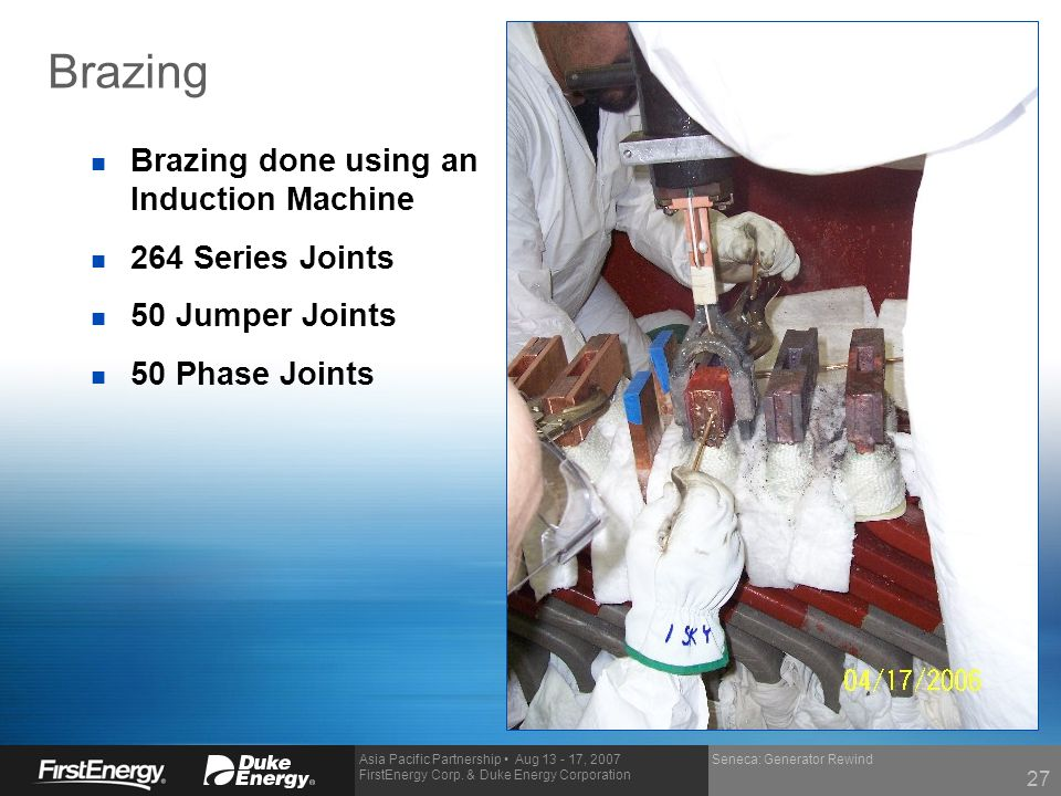 Brazing Brazing done using an Induction Machine 264 Series Joints