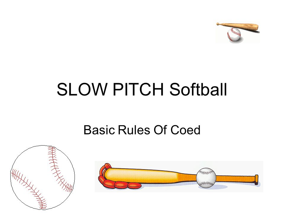 SLOW PITCH Softball Basic Rules Of Coed