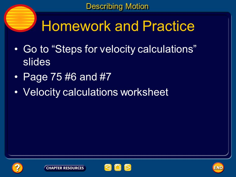 Homework and Practice Go to Steps for velocity calculations slides
