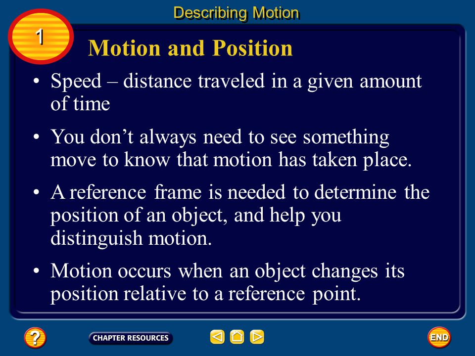 Describing Motion 1. Motion and Position. Speed – distance traveled in a given amount of time.