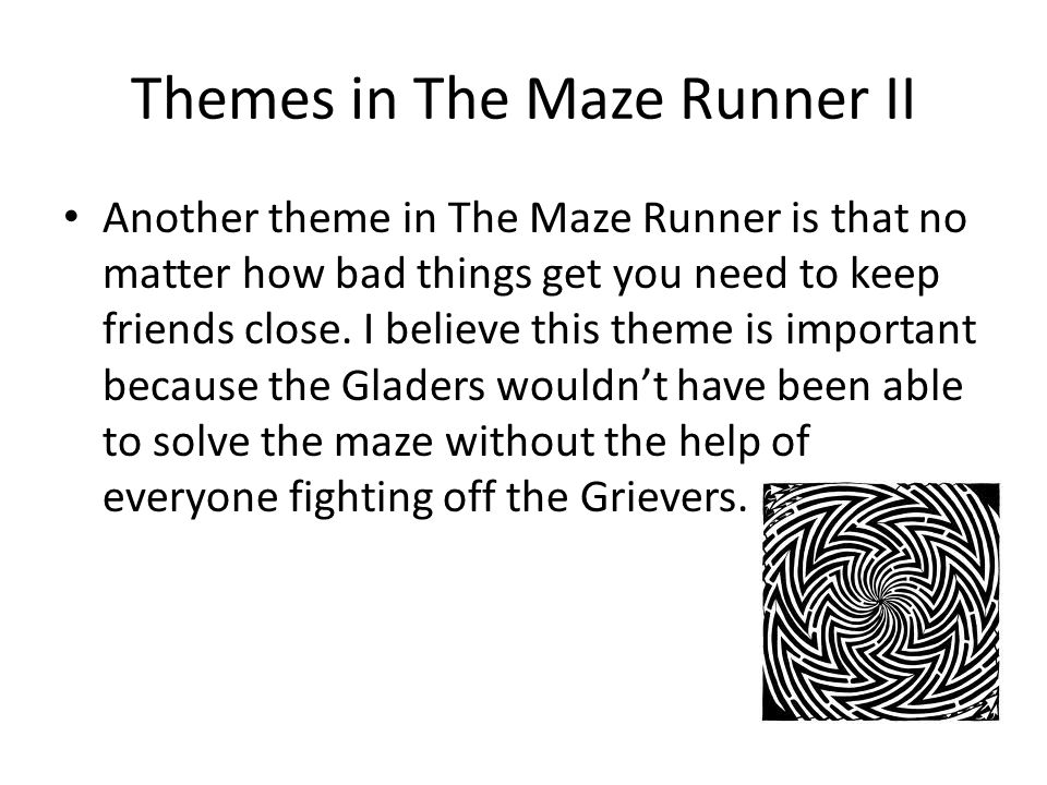 Themes in The Maze Runner II