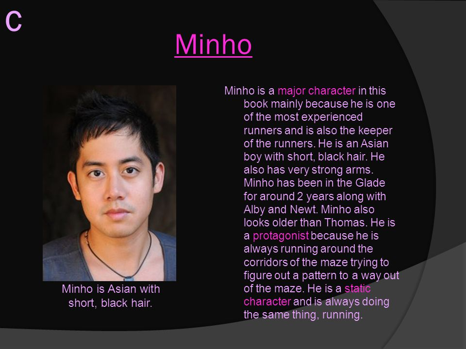 Minho is Asian with short, black hair.