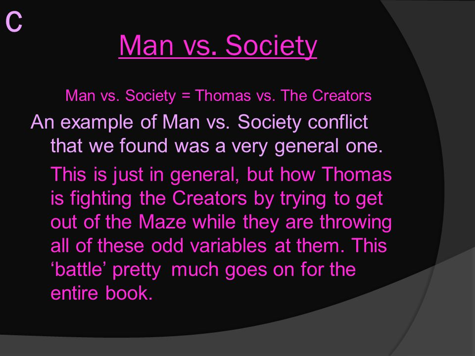 Man vs. Society = Thomas vs. The Creators