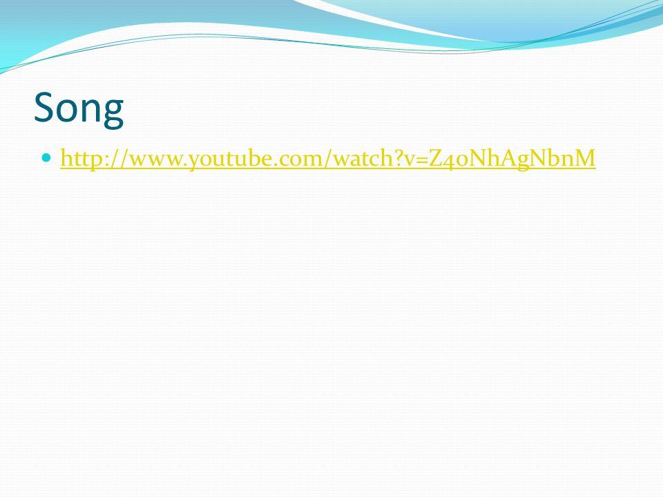 Song http://www.youtube.com/watch v=Z40NhAgNbnM
