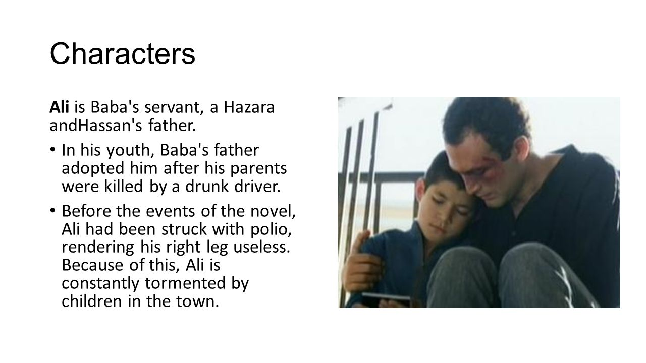 Characters Ali is Baba s servant, a Hazara andHassan s father.