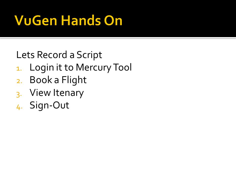 VuGen Hands On Lets Record a Script Login it to Mercury Tool