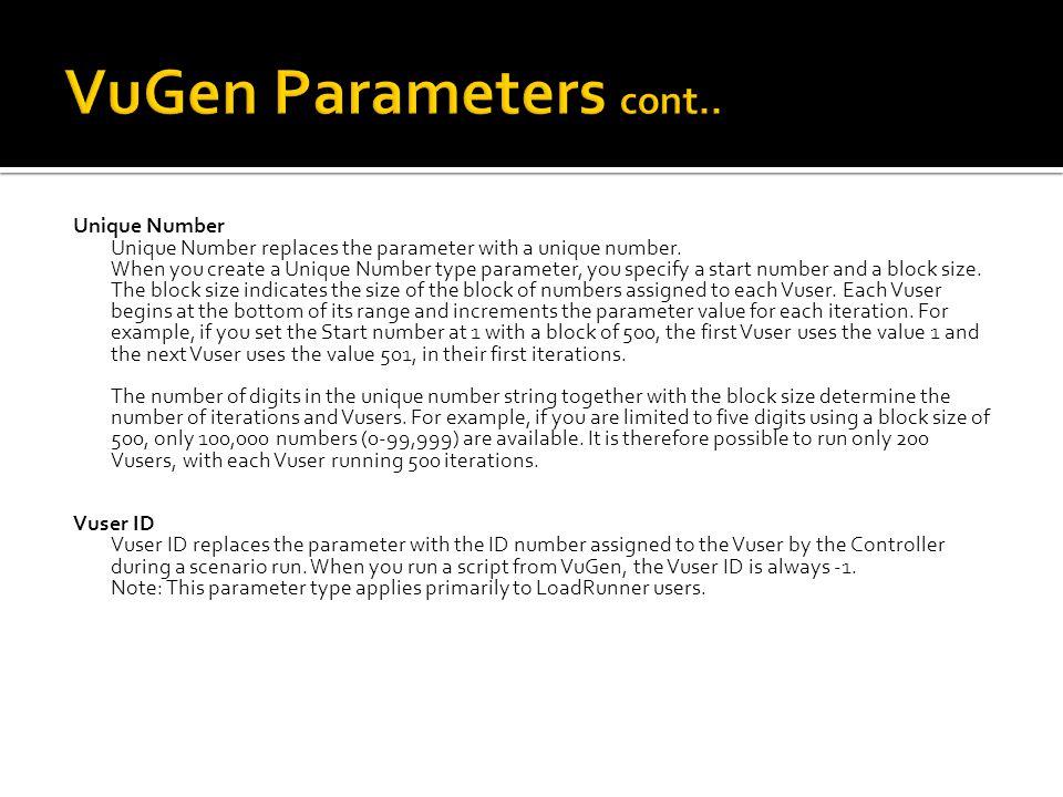 VuGen Parameters cont.. Unique Number