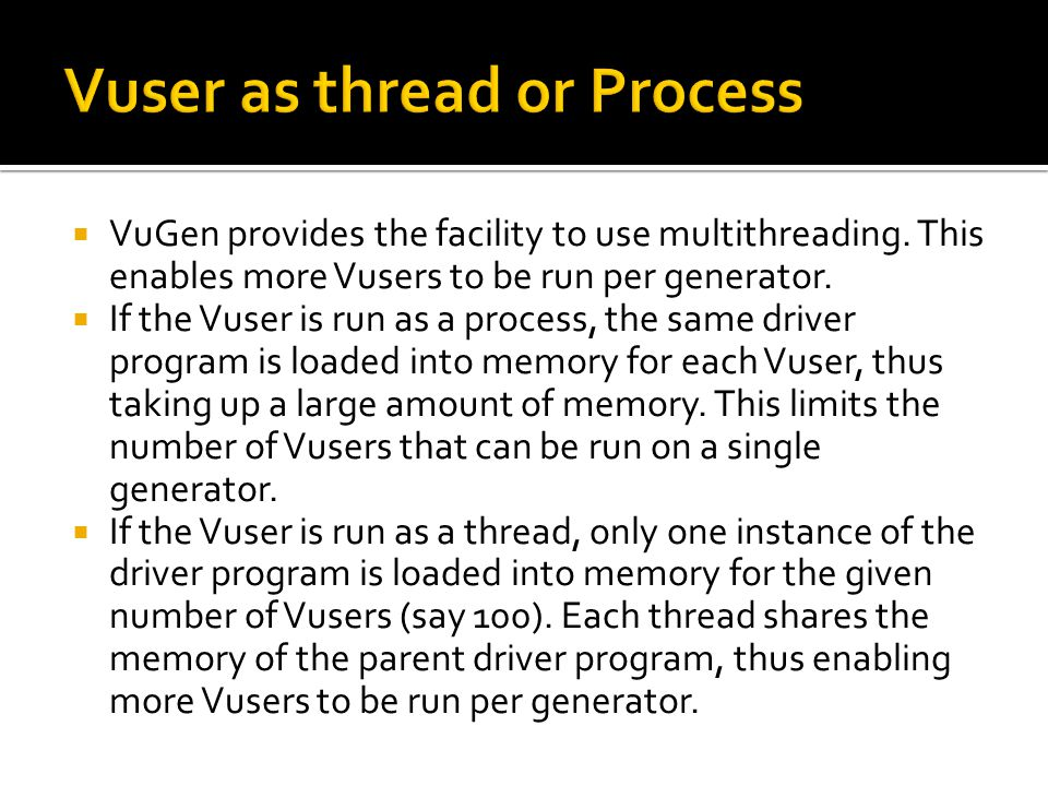 Vuser as thread or Process
