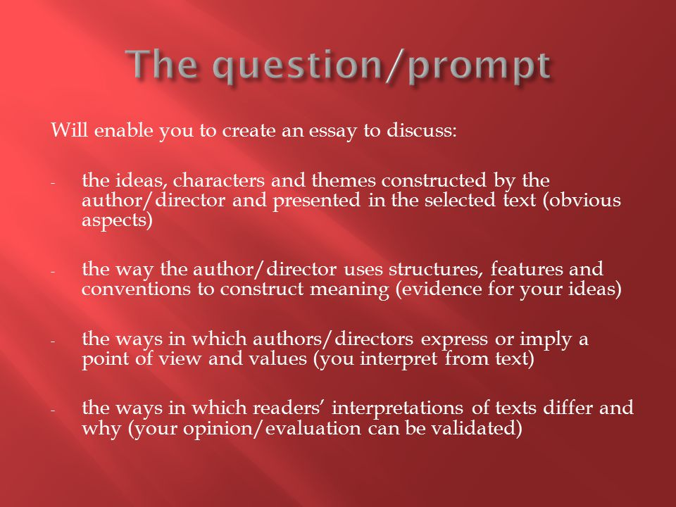 The question/prompt Will enable you to create an essay to discuss: