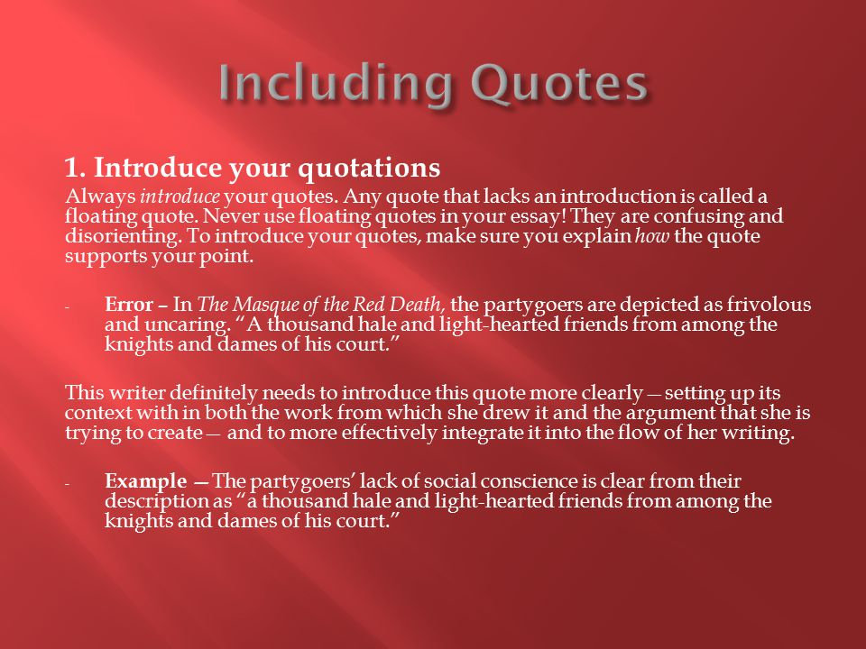 Including Quotes 1. Introduce your quotations