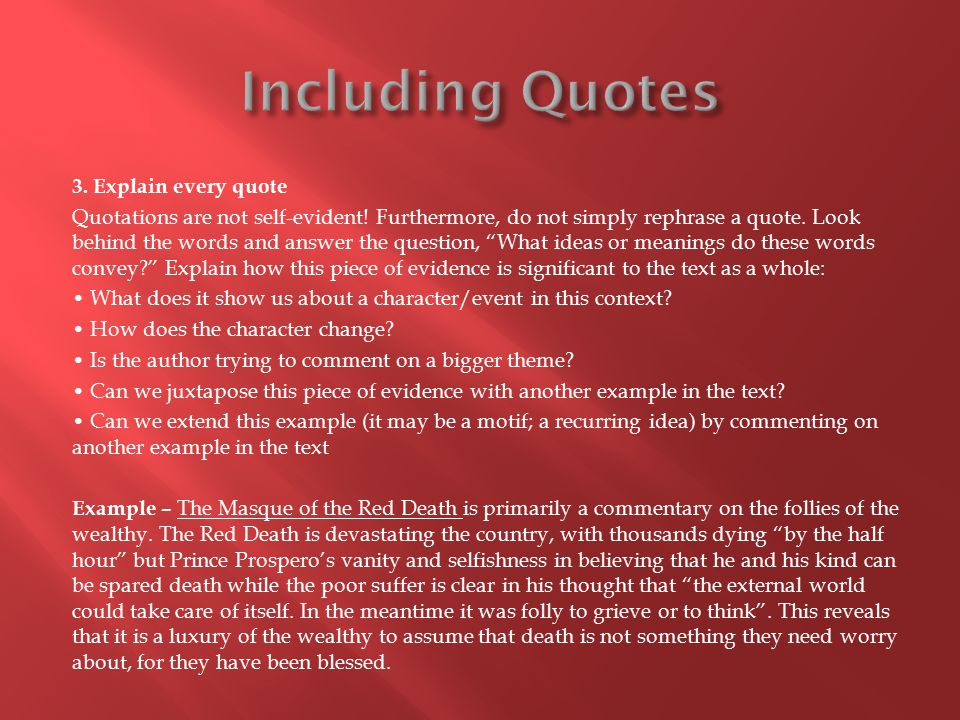 Including Quotes 3. Explain every quote