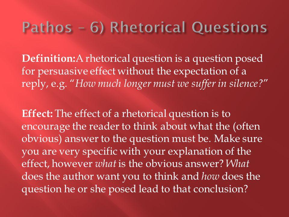 Pathos – 6) Rhetorical Questions