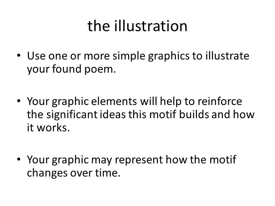 the illustration Use one or more simple graphics to illustrate your found poem.
