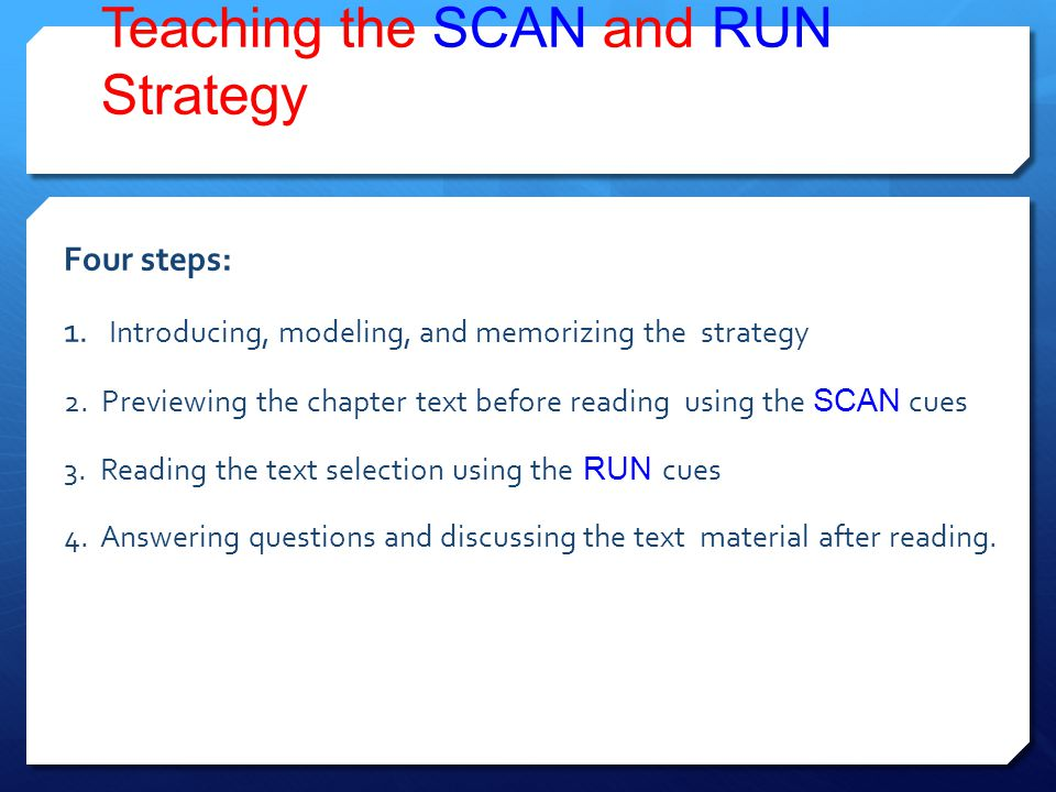 Teaching the SCAN and RUN Strategy