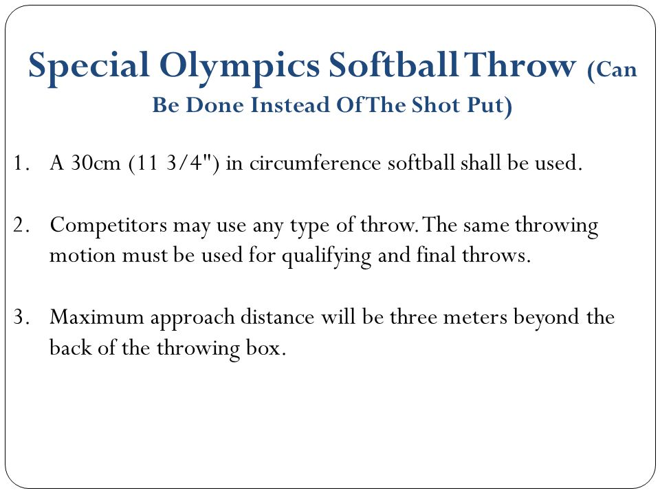 Special Olympics Softball Throw (Can Be Done Instead Of The Shot Put)