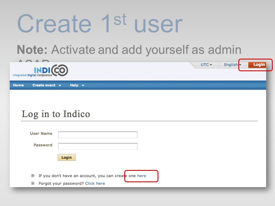 Create 1st user Note: Activate and add yourself as admin ASAP