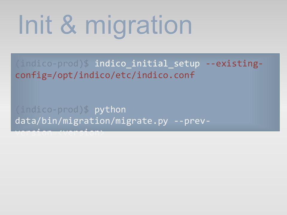Init & migration (indico-prod)$ indico_initial_setup --existing-config=/opt/indico/etc/indico.conf.