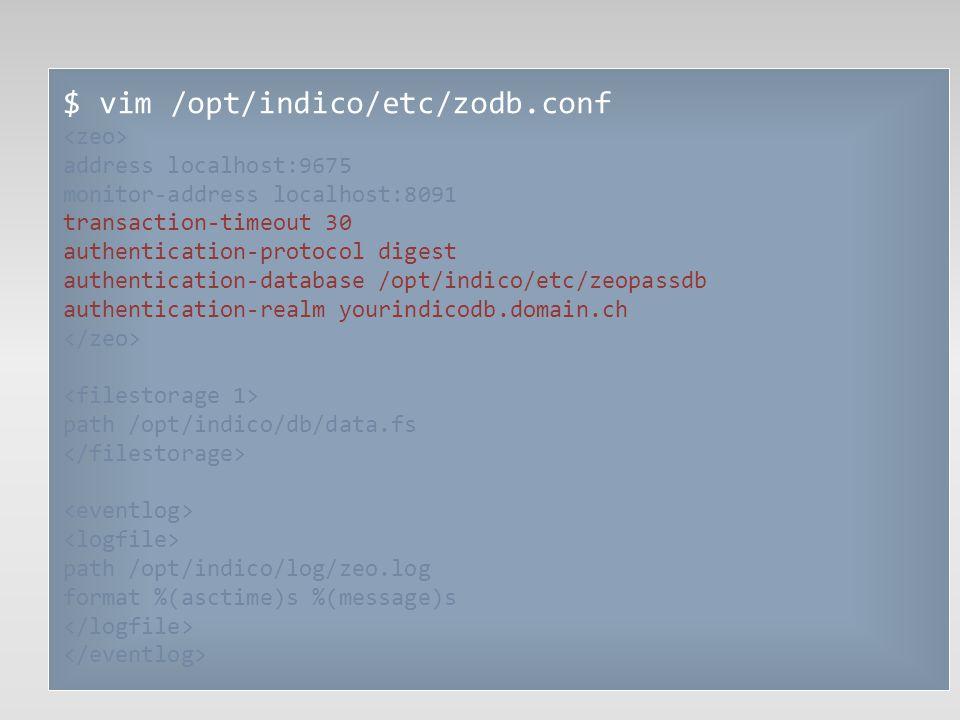 $ vim /opt/indico/etc/zodb.conf