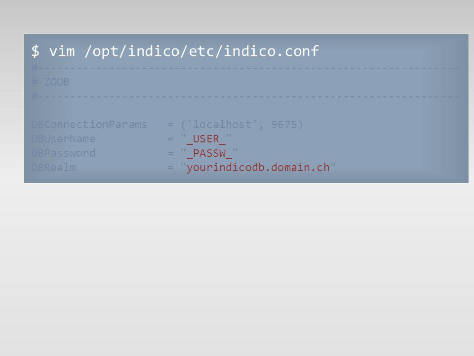 $ vim /opt/indico/etc/indico.conf