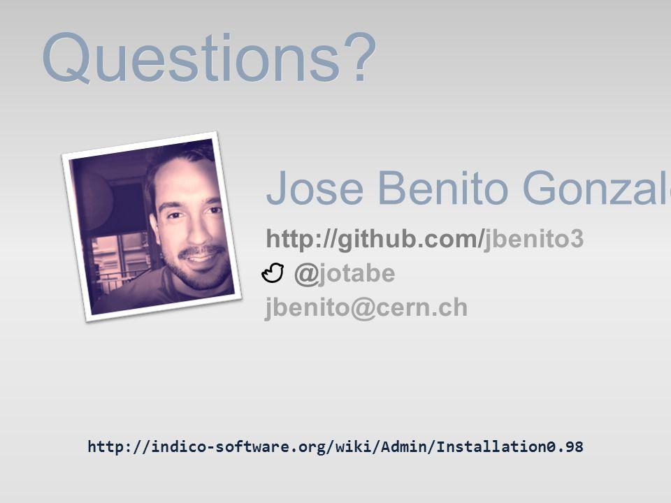Questions Jose Benito Gonzalez http://github.com/jbenito3 @jotabe