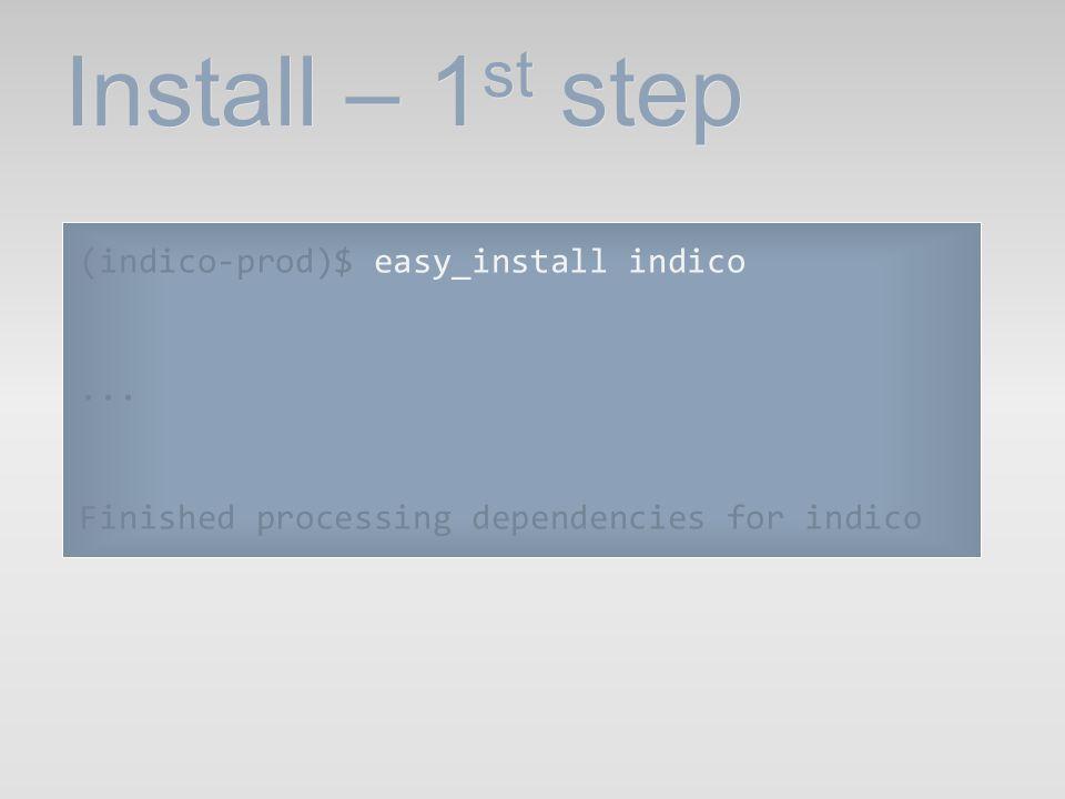 Install – 1st step (indico-prod)$ easy_install indico ...