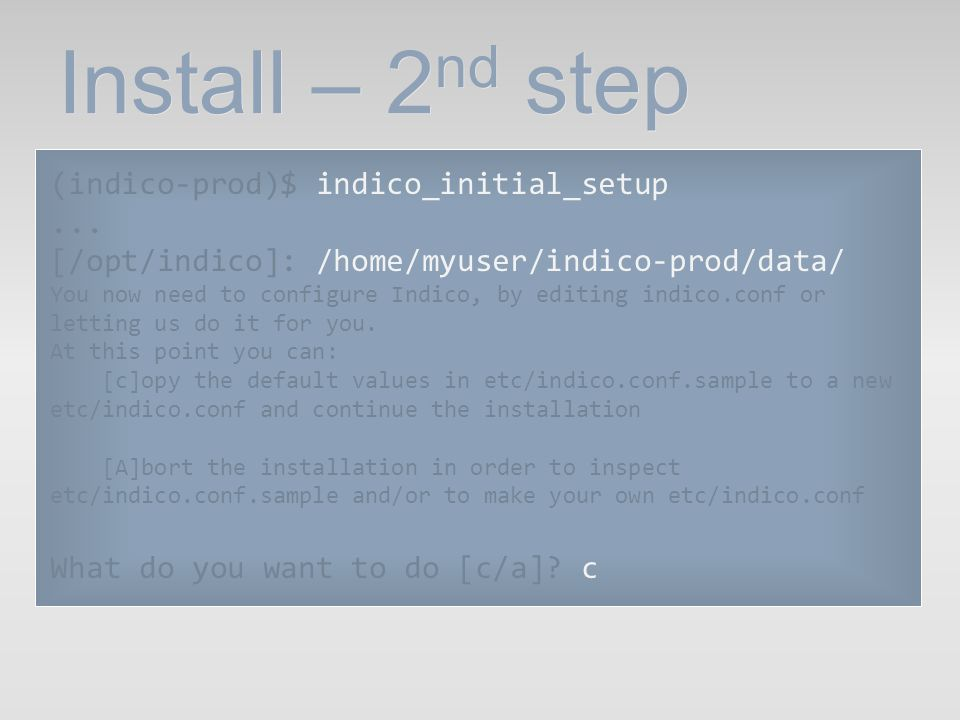 Install – 2nd step (indico-prod)$ indico_initial_setup ...