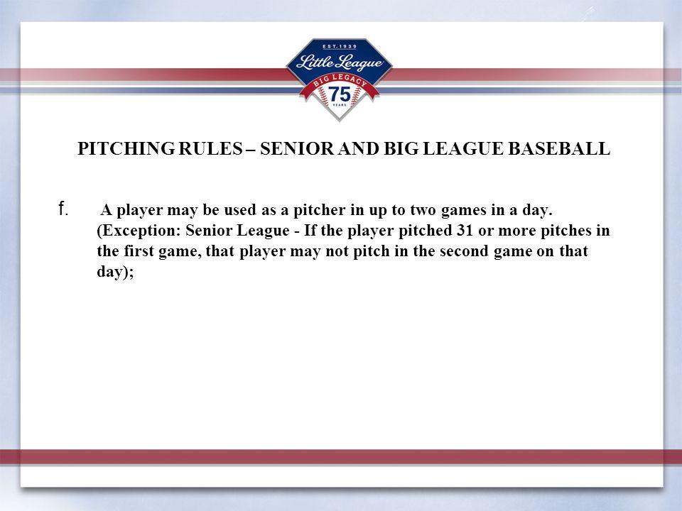 PITCHING RULES – SENIOR AND BIG LEAGUE BASEBALL