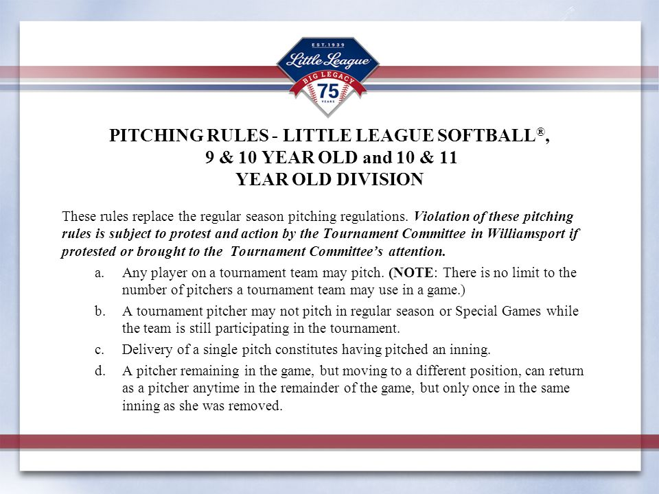 PITCHING RULES - LITTLE LEAGUE SOFTBALL®, 9 & 10 YEAR OLD and 10 & 11 YEAR OLD DIVISION