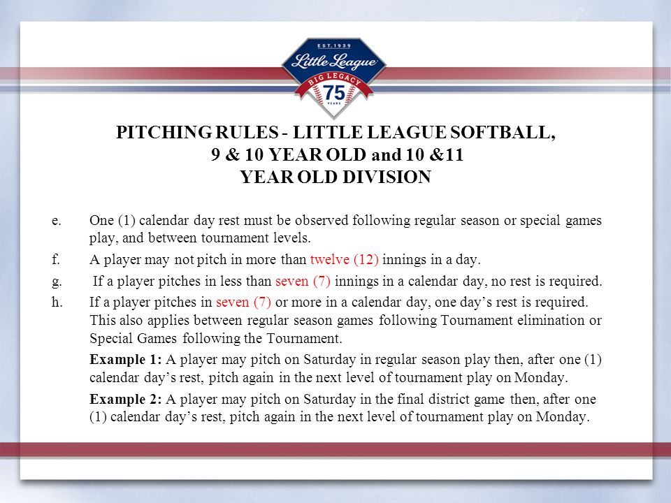 PITCHING RULES - LITTLE LEAGUE SOFTBALL, 9 & 10 YEAR OLD and 10 &11 YEAR OLD DIVISION