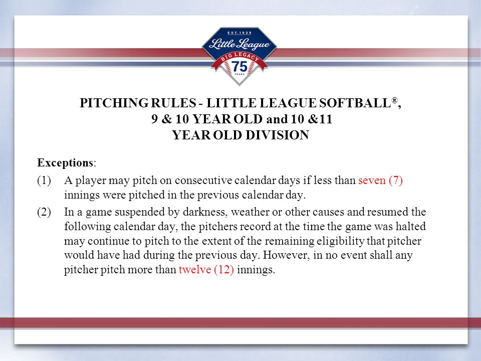 PITCHING RULES - LITTLE LEAGUE SOFTBALL®, 9 & 10 YEAR OLD and 10 &11 YEAR OLD DIVISION