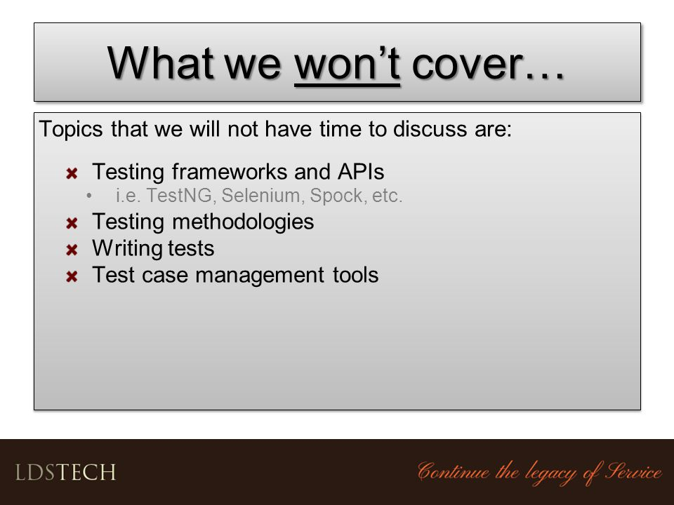 What we won't cover… Topics that we will not have time to discuss are: